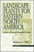 Landscape Plants for Eastern North America: Exclusive of Florida and the Immediate Gulf Coast
