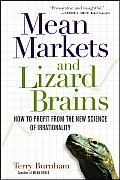 Mean Markets & Lizard Brains How to Profit from the New Science of Irrationality