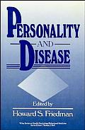 Personality and Disease (Wiley Series on Health Psychology/Behavioral Medicine)