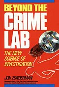 Beyond The Crime Lab The New Science Of Investigation