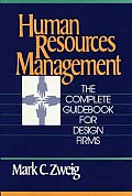Human Resources Management: The Complete Guidebook for Design Firms