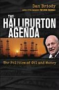 Halliburton Agenda The Politics of Oil & Money