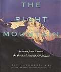 Right Mountain Lessons from Everest on the Real Meaning of Success