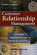 Customer Relationship Management A Strategic Imperative in the World of E Business