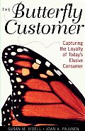 Butterfly Customer Capturing the Loyalty of Todays Elusive Consumer