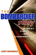 Bombardier Story Planes Trains & Snowmobiles