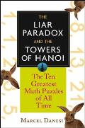 Liar Paradox & the Towers of Hanoi The 10 Greatest Math Puzzles of All Time