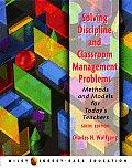 Solving Discipline & Classroom Management Problems Methods & Models for Todays Teachers Sixth Edition