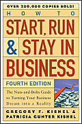 How to Start Run & Stay in Business The Nuts & Bolts Guide to Turning Your Business Dream Into a Reality