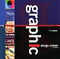 Graphic Design School A Foundation Course in the Principles & Practices of Graphic Design