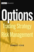 Options: Trading Strategy and Risk Management (Wiley Finance Series)