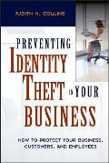 Preventing Identity Theft in Your Business: How to Protect Your Business, Customers, and Employees Cover