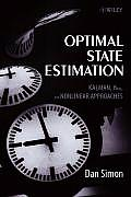 Optimal State Estimation : Kalman, H Infinity, and Nonlinear Approaches (06 Edition)