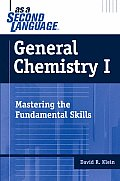 General Chemistry I as a Second Language Mastering the Fundamental Skills