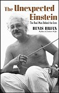The Unexpected Einstein: The Real Man Behind the Icon