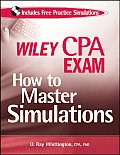 Wiley Cpa Exam : How To Master Simulations - With CD (08 - Old Edition)