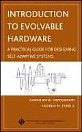 Introduction to Evolvable Hardware: A Practical Guide for Designing Self-Adaptive Systems