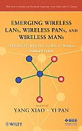 Wiley Series on Parallel and Distributed Computing #57: Emerging Wireless LANs, Wireless Pans, and Wireless Mans: IEEE 802.11, IEEE 802.15, 802.16 Wireless Standard Family