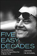 Five Easy Decades How Jack Nicholson Became the Biggest Movie Star in Modern Times