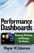 Performance Dashboards Measuring Monitoring & Managing Your Business