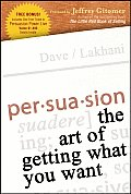 Persuasion The Art of Getting What You Want