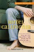 Hotel California The True Life Adventures of Crosby Stills Nash Young Mitchell Taylor Browne Ronstadt Geffen the Eagles & T