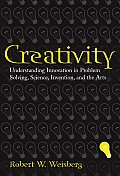 Creativity Understanding Innovation in Problem Solving Science Invention & the Arts
