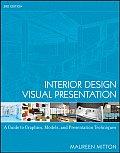 Interior Design Visual Presentation A Guide to Graphics Models & Presentation Techniques 3rd edition