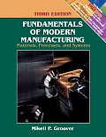 Fundamentals of Modern Manufacturing : Materials, Processes, and Systems -with DVD (3RD 07 - Old Edition)