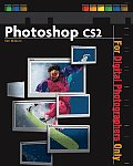 Photoshop CS2 for digital photographers only