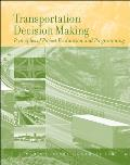 Transportation Decision Making Principles of Project Evaluation & Programming