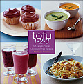 Tofu 1 2 3 125 Easy To Prepare Cholesterol Free Recipes