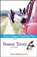 Boston Terrier Your Happy Healthy Pet 2nd Edition