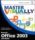 Master Visually Microsoft Office 2003 2nd Edition