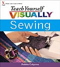 Teach Yourself Visually Sewing (Teach Yourself Visually)