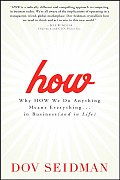 How: Why How We Do Anything Means Everything...in Business (and in Life) Cover