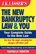 J K Lassers the New Bankruptcy Law & You