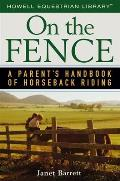 On the Fence A Parents Handbook of Horseback Riding