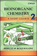 Bioinorganic Chemistry : a Short Course (3RD 08 Edition)