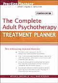 Complete Adult Psychotherapy Treatment Planner 4th Edition