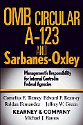 OMB Circular A-123 and Sarbanes-Oxley: Management's Responsibility for Internal Control in Federal Agencies