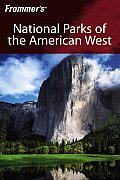 Frommer's National Parks of the American West: (Frommer's National Parks of the American West)