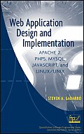 Web Application Design and Implementation: Apache 2, PHP5, MySQL, JavaScript, and Linux/UNIX