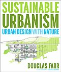 Sustainable Urbanism Urban Design with Nature