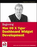 Beginning Mac OS X Tiger Dashboard Widget Development