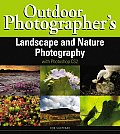 Outdoor Photographer's Landscape and Nature Photography with Photoshop Cs2:
