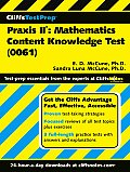Cliffstestprep Praxis II: Mathematics Content Knowledge (Test 0061) (Cliffs Test Prep Praxis II)