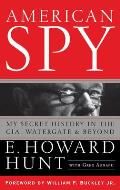 American Spy My Secret History in the CIA Watergate & Beyond