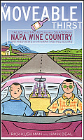 A Moveable Thirst: Tales & Tastes From A Season In Napa Wine Country by Rick Kushman