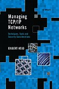 Managing TCP/IP Networks: Techniques, Tools, and Security Considerations